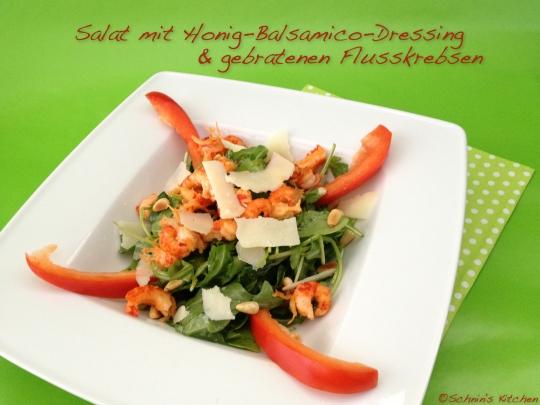 Schnin's Kitchen: Salat mit Honig-Balsamico-Dressing & gebratenen Flusskrebsen